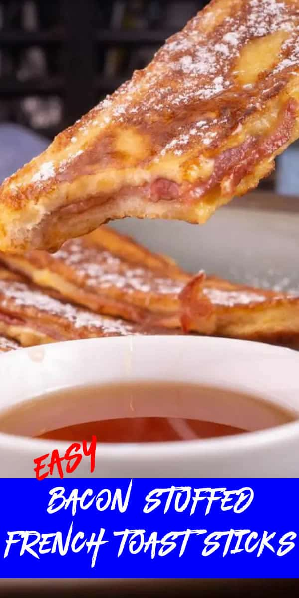 easy bacon stuffed french toast sticks - breakfast - lunch - dinner - party food